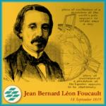 Birth Anniversary: Jean Bernard Léon Foucault, 18th September 1819