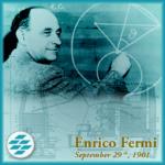 Birth Anniversary: Enrico Fermi, September 29th, 1901